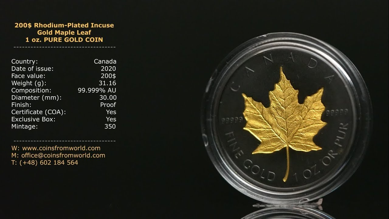 Canada 2020 200$ Rhodium Plated Incuse Gold Maple Leaf 1 oz Pure Gold Coin  - YouTube